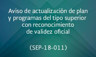 Aviso de actualización de plan y programas de del tipo superior con reconocimiento de validez oficial (SEP-18-011)