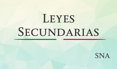 Texto: Leyes Secundarias, abajo las letras SNA que significan Sistema Nacional Anticorrupción