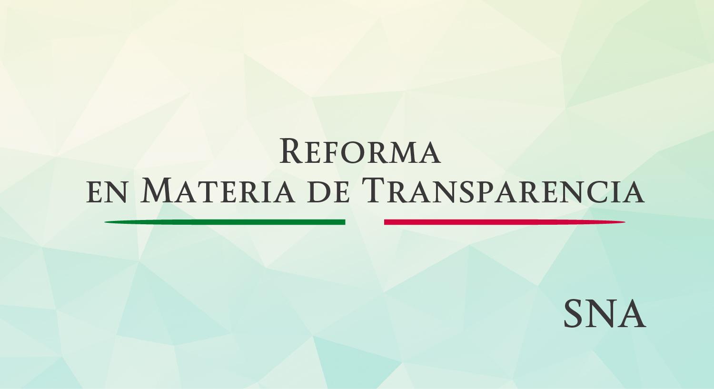 Texto: Reforma en Materia de Transparencia, abajo las letras SNA que significan Sistema Nacional Anticorrupción