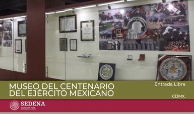 Museo del Centenario del Ejército Mexicano.