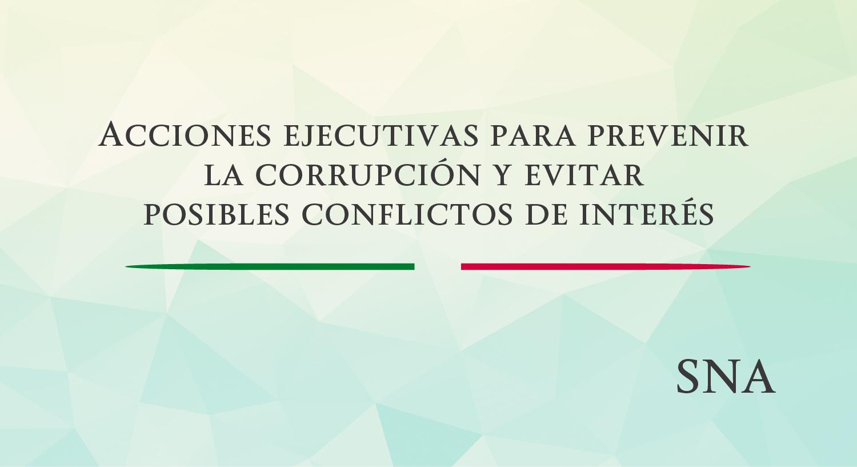Texto: Acciones ejecutivas para prevenir la corrupción y evitar posibles conflictos de interés sobre fondo verde