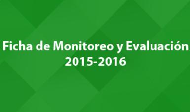 Ficha de Monitoreo y Evaluación 2015 - 2016