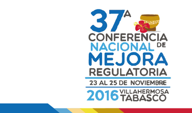 37ª Conferencia Nacional de Mejora Regulatoria.