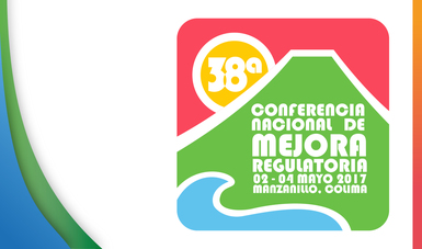 38ª Conferencia Nacional de Mejora Regulatoria en Manzanillo, Colima.