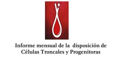 Informe mensual que realizan los Bancos de Sangre sobre el uso de células que dan origen a otras células de la sangre con fines terapéuticos