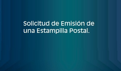 Solicitud de Emisión de una Estampilla Postal.