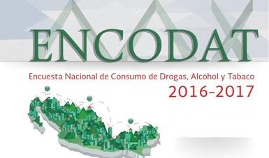 Encuesta Nacional de Consumo de Drogas, Alcohol y Tabaco, ENCODAT 2016-2017