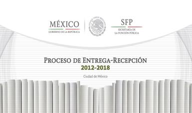 Proceso de Entrega-Recepción 2012-2018