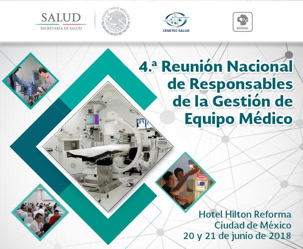 Cuarta Reunión Nacional de Responsables de la Gestión de Equipo Médico