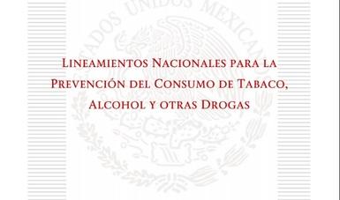 Lineamiento Nacionales para la Prevención del Consumo de Tabaco, Alcohol y otras Drogas
