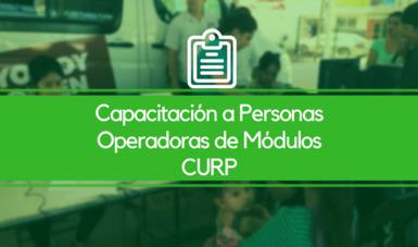 Capacitación Al Personal Operador De Módulos Curp Registro