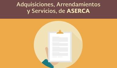 Adquisiciones, arrendamientos y servicios, de ASERCA.