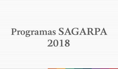 Programas SAGARPA 2018