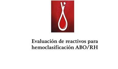 Evaluación de reactivos para hemoclasificación ABO/RH con reactivos monoclonales, tarjetas de gel, confirmación en tarjeta de gel y tarjetas neonatales por panel de 500 pruebas cada uno