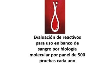 Evaluación de reactivos para uso de sangre por biología molecular por panel de 500 pruebas cada uno