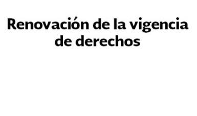 Renovación de la vigencia de derechos.