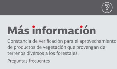Constancia de verificación para el aprovechamiento de productos de vegetación que provengan de terrenos diversos a los forestales