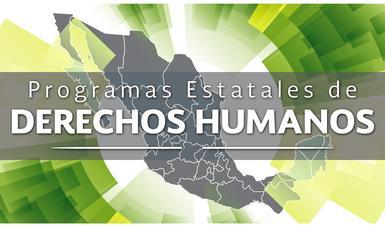 Diagnósticos y Programas Estatales de Derechos Humanos