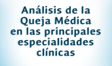 Letras con la leyenda Análisis de la queja médica en las principales especialidades clínicas