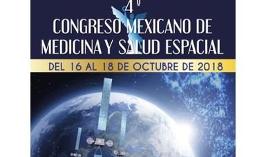 Cuarto Congreso Mexicano de Medicina y Salud Espacial 2018