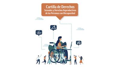 Cartilla de Derechos Sexuales y Derechos Reproductivos de las Personas con Discapacidad