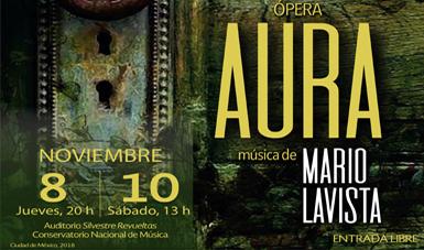 """""""Ópera Aura"""" Música de Mario Lavista."""