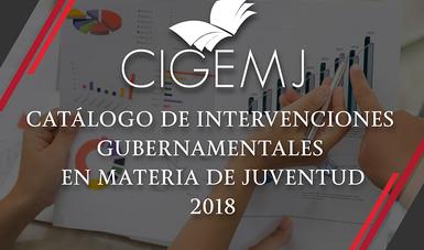 CATÁLOGO DE INTERVENCIONES GUBERNAMENTALES EN MATERIA DE JUVENTUD 2018