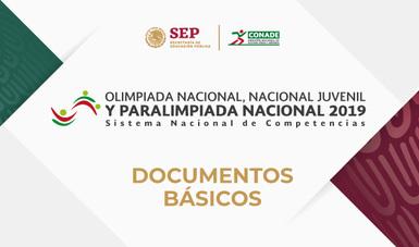 Documentos básicos de la Olimpiada Nacional, Nacional Juvenil y Paralimpiada Nacional 2019.