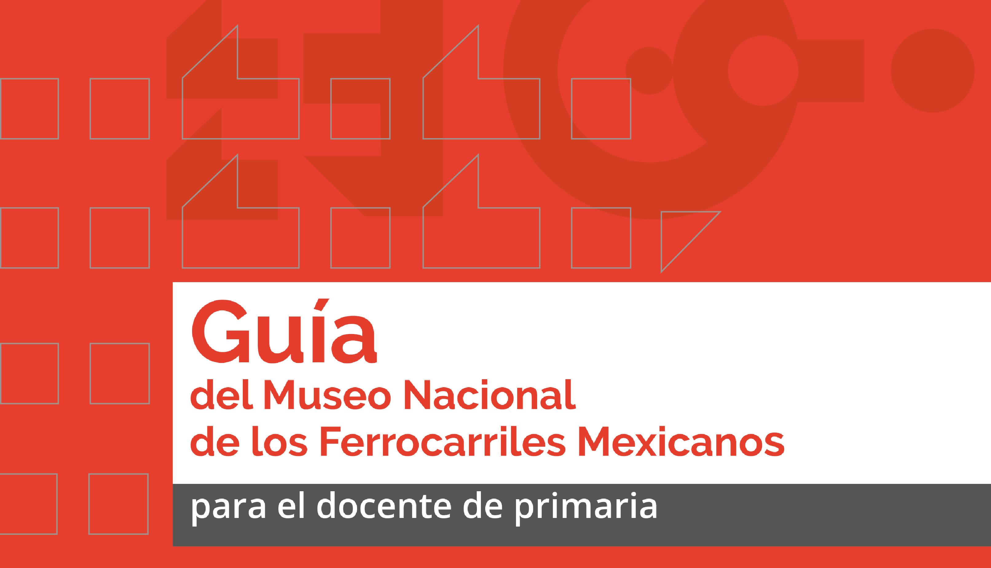 Portada de la Guía del Museo Nacional de los Ferrocarriles Mexicanos, para el docente de primaria