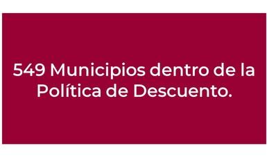 549 Municipios dentro de la Política de Descuento