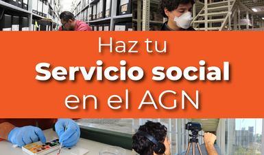 Imagen promocional para la campaña de Servicio Social que incluye cuatro fotografías de becarios de servicio social realizando diferentes actividades en el Archivo General de la Nación