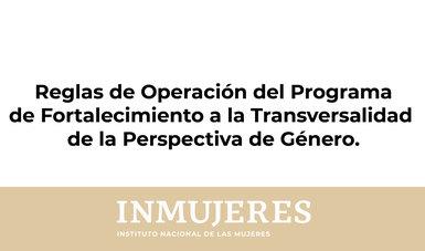 Reglas de Operación del Programa de Fortalecimiento a la Transversalidad de la Perspectiva de Género 2020