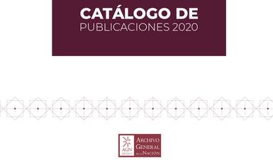 Catálogo de Publicaciones del AGN, actualizado al 2020