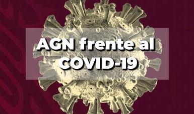 Fotografía de fondo en la que aparece la representación microscópica de un virus y de frente un recuadro semitransparente con el texto AGN frente al COVID-19