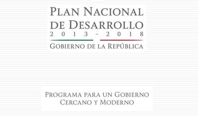Texto sobre fondo blanco con líneas grises, el texto dice: Plan Nacional de Desarrollo 2013-2018  Gobierno de la República. Programa para un gobierno cercano y moderno