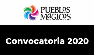 Convocatoria para el nombramiento de Pueblos Mágicos, 2020