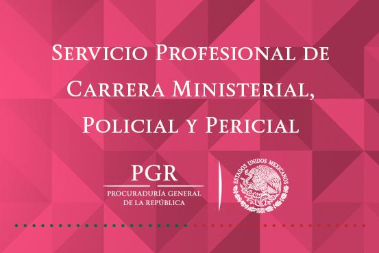 Servicio Profesional de Carrera Ministerial, Policial y Pericial