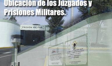 Juzgados y prisiones militares.