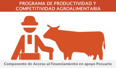 Componente de Acceso al Financiamiento en apoyo Pecuario