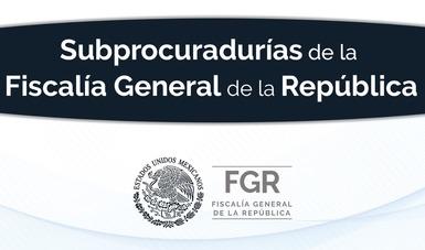 Subprocuradurías de la PGR
