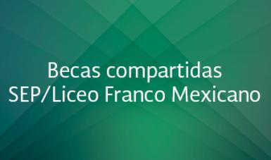Becas compartidas SEP/Liceo Franco Mexicano