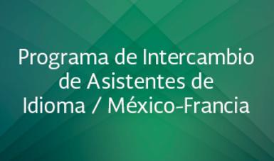 Programa de Intercambio de Asistentes de Idioma / México-Francia