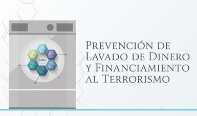 Prevención de Lavado de Dinero y Financiamiento al Terrorismo.