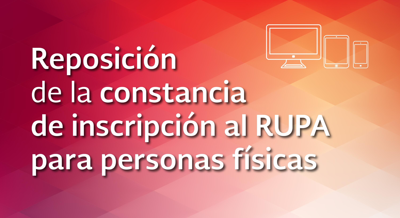 Reposición de la constancia de inscripción al RUPA para personas físicas