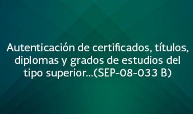 Autenticación de certificados, títulos, diplomas y grados de estudios del tipo superior