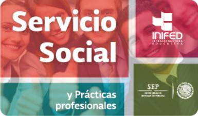 Servicio Social y Prácticas Profesionales del INIFED