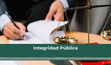 integridad pública, sinceridad, eficiencia, lealtad, confianza