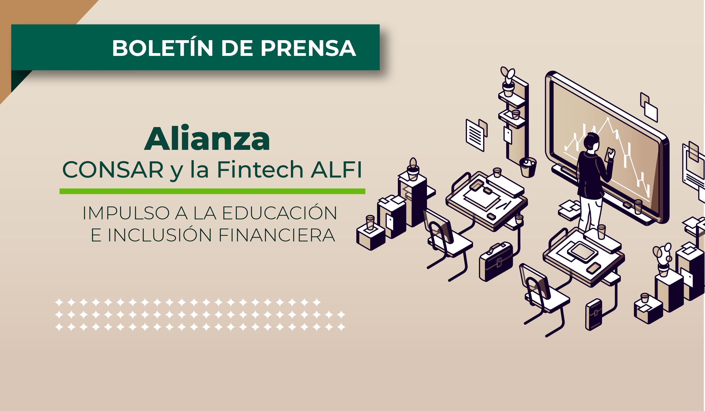CONSAR y la Fintech ALFI unen fuerzas para impulsar la educación e inclusión financiera.