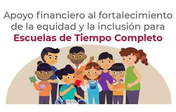 Apoyo financiero al fortalecimiento de la equidad y la inclusión para Escuelas de Tiempo Completo