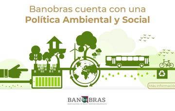 Conoce la Política Ambiental y Social de Banobras